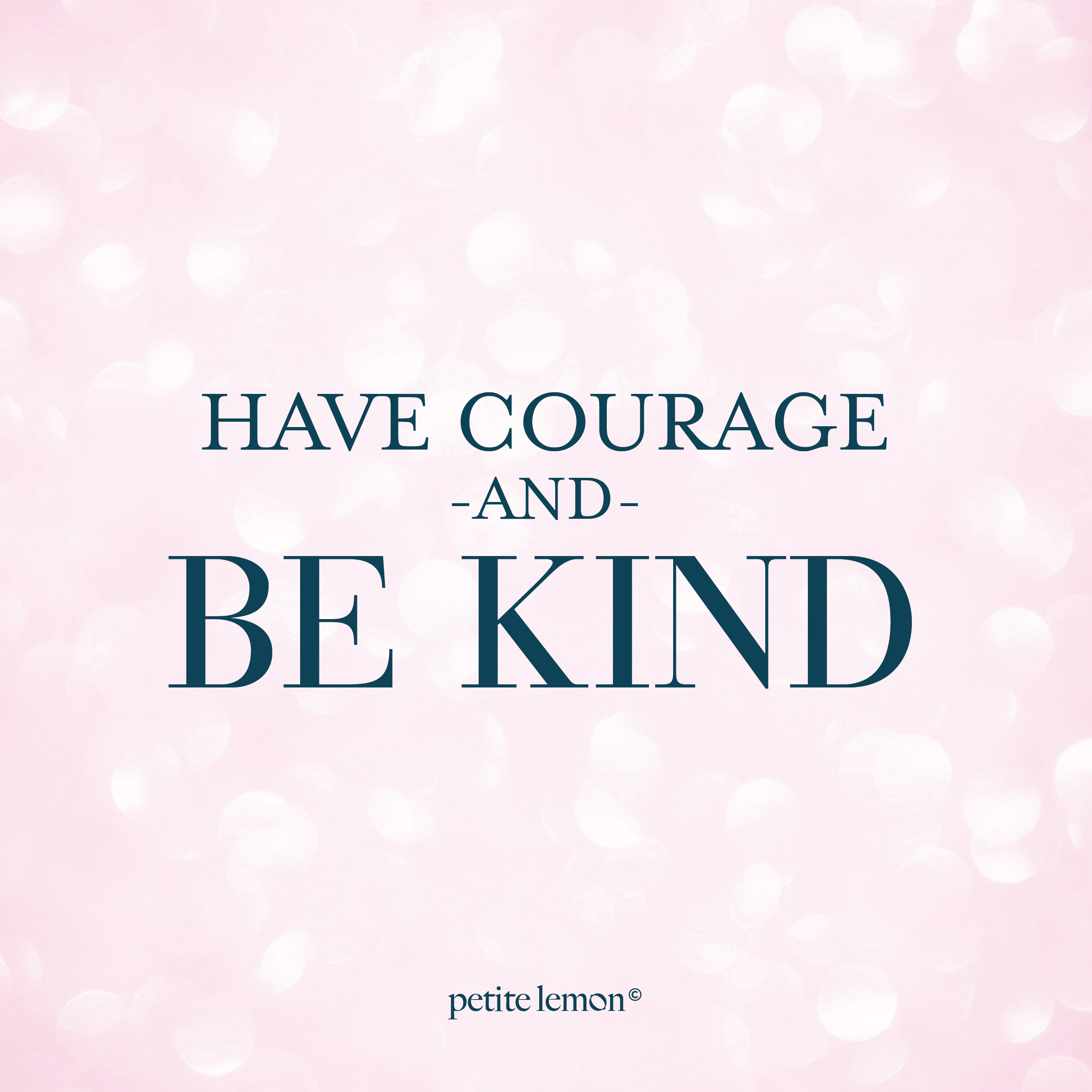 It's just a photo of Have Courage and Be Kind Printable regarding foil print